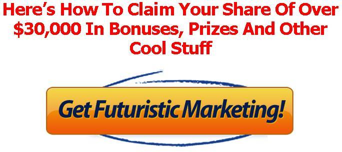 Futuristic Marketing Bonuses